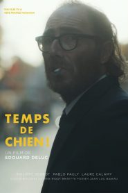 Temps de chien ! streaming vf