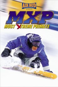 MXP: Most Xtreme Primate streaming vf