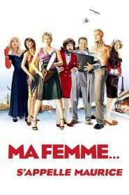 Ma femme… s'appelle Maurice streaming vf