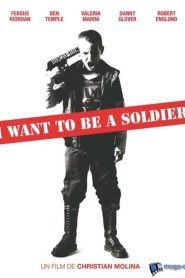 I Want to Be a Soldier streaming vf