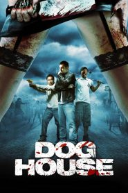 Doghouse streaming vf