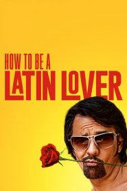How to Be a Latin Lover streaming vf