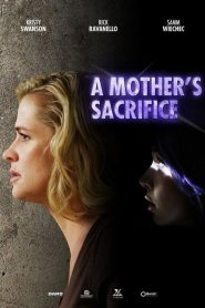A Mother's Sacrifice streaming vf