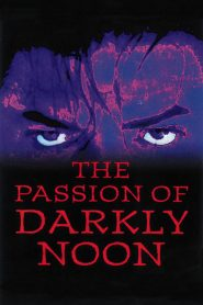 The Passion of Darkly Noon streaming vf