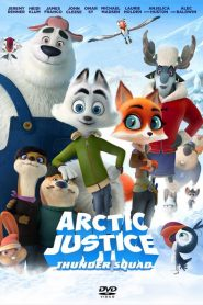 Arctic Justice : Thunder Squad streaming vf