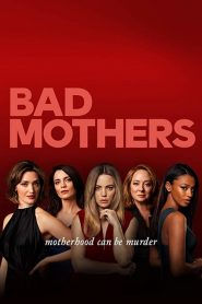 Bad Mothers streaming vf